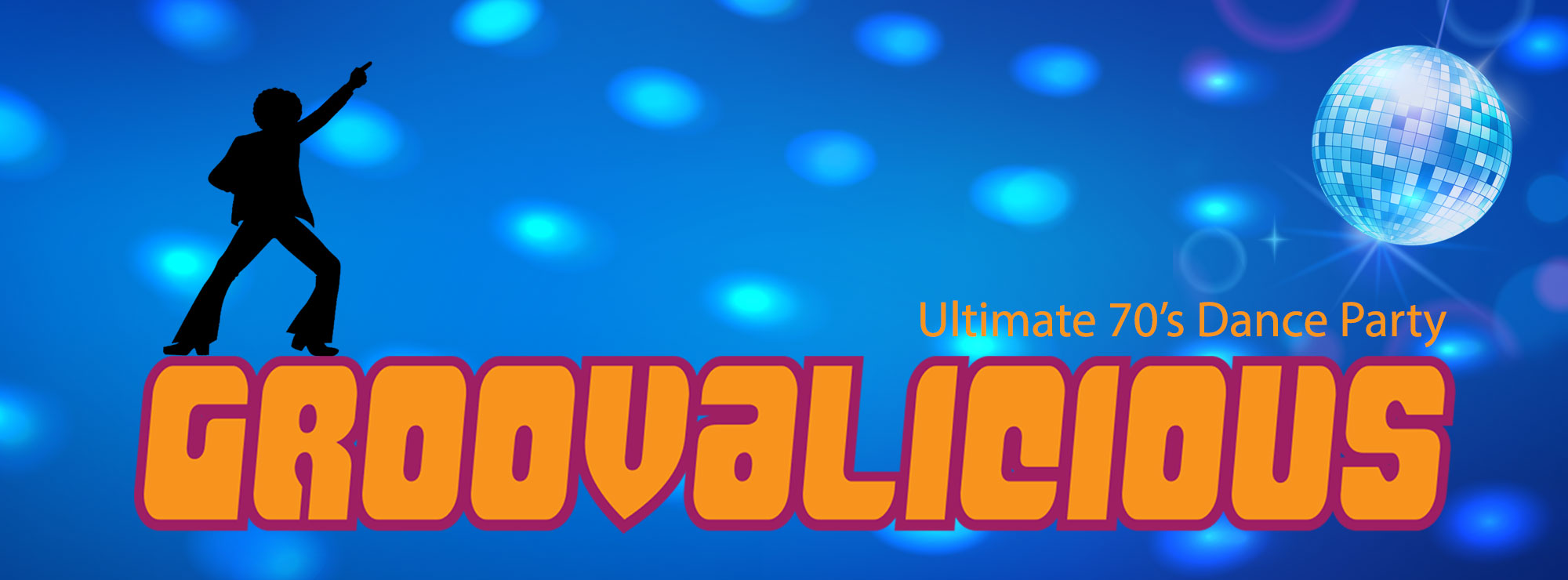 Groovalicious – Ultimate 70s Dance Party
